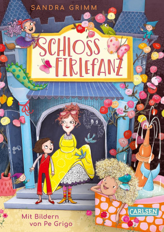 Sandra Grimm: Schloss Firlefanz 1: Schloss Firlefanz