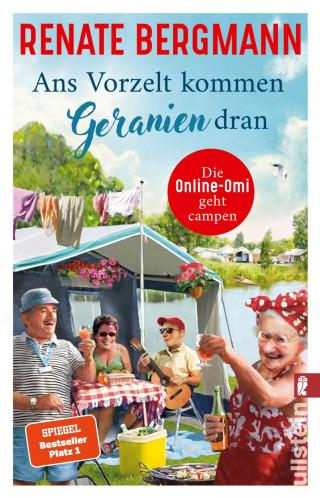 Renate Bergmann: Ans Vorzelt kommen Geranien dran