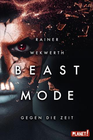 Rainer Wekwerth: Beastmode 2: Gegen die Zeit