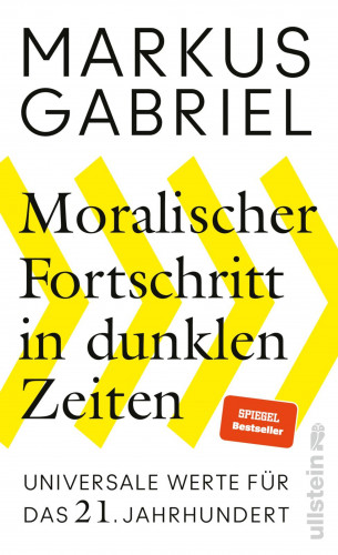 Markus Gabriel: Moralischer Fortschritt in dunklen Zeiten