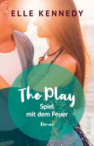 Elle Kennedy: The Play – Spiel mit dem Feuer