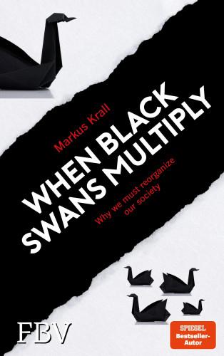 Markus Krall: When Black Swans multiply