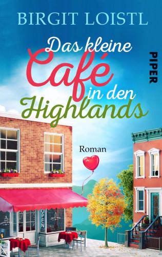 Birgit Loistl: Das kleine Cafe in den Highlands