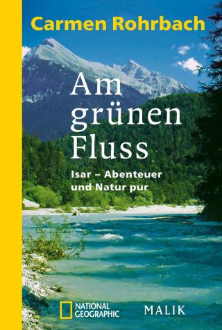 Carmen Rohrbach: Am grünen Fluss