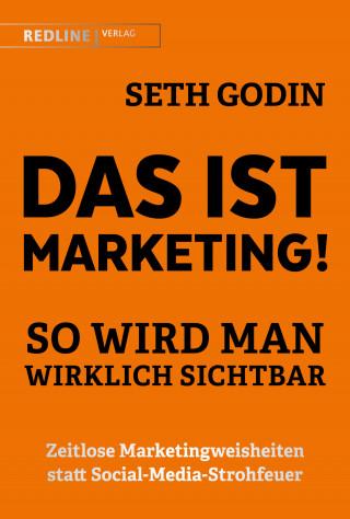 Seth Godin: Das ist Marketing!