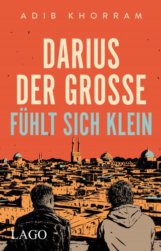 Adib Khorram: Darius der Große fühlt sich klein