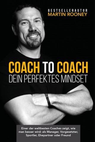 Martin Rooney: Coach to Coach – Dein perfektes Mindset