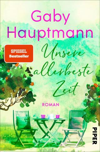 Gaby Hauptmann: Unsere allerbeste Zeit