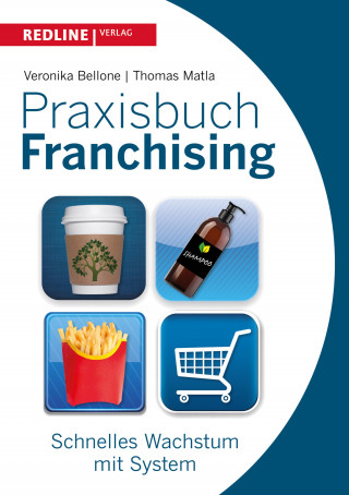 Veronika Bellone, Thomas Matla: Praxisbuch Franchising