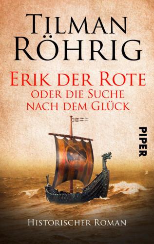 Tilman Röhrig: Erik der Rote oder die Suche nach dem Glück