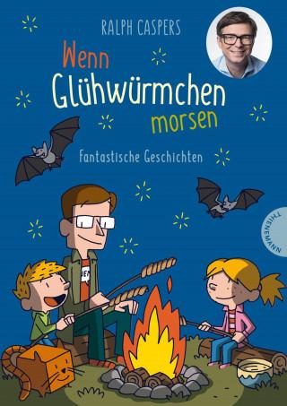 Ralph Caspers: Wenn Glühwürmchen morsen: Fantastische Geschichten