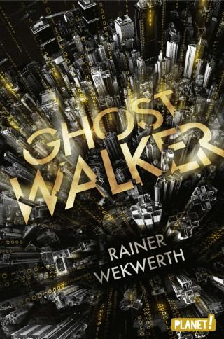 Rainer Wekwerth: Ghostwalker