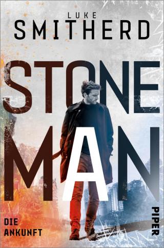 Luke Smitherd: Stone Man. Die Ankunft