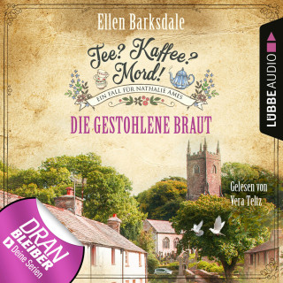Ellen Barksdale: Die gestohlene Braut - Nathalie Ames ermittelt - Tee? Kaffee? Mord!, Folge 18 (Ungekürzt)