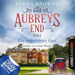 Reena Browne: Ein ungebetener Gast - Aubreys End, Folge 2 (Ungekürzt)