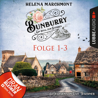 Helena Marchmont: Bunburry - Ein Idyll zum Sterben, Sammelband 1: Folge 1-3 (Ungekürzt)