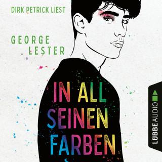 George Lester: In all seinen Farben (Ungekürzt)