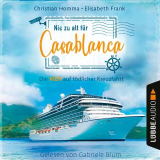 Christian Homma, Elisabeth Frank: Nie zu alt für Casablanca - Die VIER - Die VIER auf tödlicher Kreuzfahrt, Teil 1 (Ungekürzt)