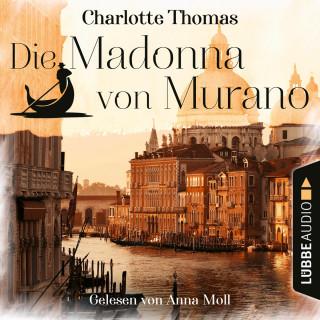 Charlotte Thomas: Die Madonna von Murano (Gekürzt)