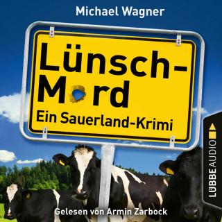 Michael Wagner: Lünsch-Mord - Ein Sauerland-Krimi - Kettling und Larisch ermitteln, Teil 1 (Ungekürzt)