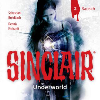 Dennis Ehrhardt, Sebastian Breidbach: Sinclair, Staffel 2: Underworld, Folge 2: Rausch