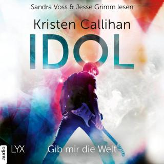 Kristen Callihan: Idol - Gib mir die Welt - VIP-Reihe, Teil 1 (Ungekürzt)
