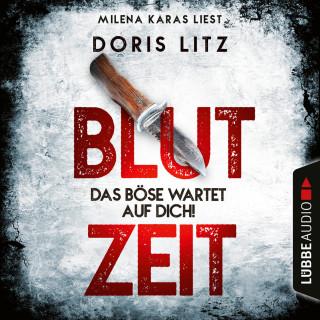 Doris Litz: Blutzeit - Das Böse wartet auf dich! (Ungekürzt)