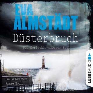 Eva Almstädt: Düsterbruch - Pia Korittkis siebter Fall - Kommissarin Pia Korittki 7 (Ungekürzt)