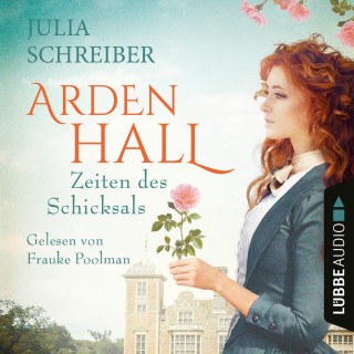 Julia Schreiber: Zeiten des Schicksals - Arden-Hall-Saga, Teil 2 (Ungekürzt)