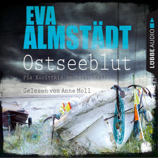 Eva Almstädt: Ostseeblut - Pia Korittkis sechster Fall - Kommissarin Pia Korittki 6 (Ungekürzt)