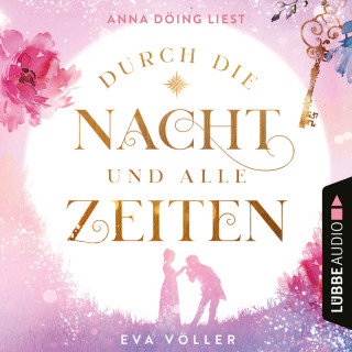 Eva Völler: Durch die Nacht und alle Zeiten (Ungekürzt)