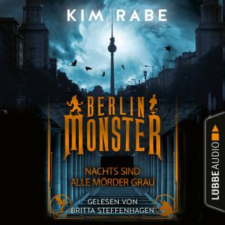 Kim Rabe: Berlin Monster - Nachts sind alle Mörder grau - Die Monster von Berlin-Reihe, Teil 1 (Ungekürzt)