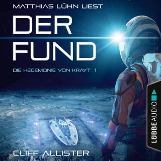 Cliff Allister: Der Fund - Die Hegemonie von Krayt, Teil 1 (Ungekürzt)