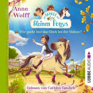Anne Wolff: Die Schule der kleinen Ponys, Teil 3: Wer packt hier das Glück bei der Mähne? (Ungekürzt)