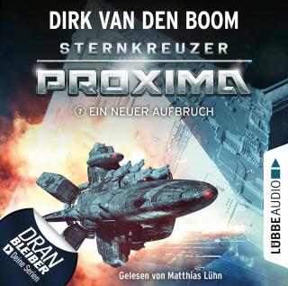 Dirk van den Boom: Ein neuer Aufbruch - Sternkreuzer Proxima, Folge 7 (Ungekürzt)