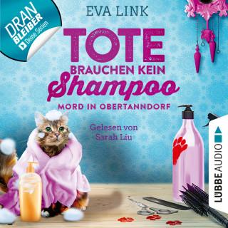 Eva Link: Mord in Obertanndorf - Tote brauchen kein Shampoo - Allgäu-Krimi, Teil 1 (Ungekürzt)