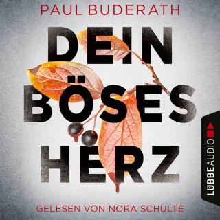 Paul Buderath: Dein böses Herz (Ungekürzt)