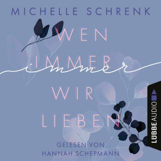Michelle Schrenk: Wen immer wir lieben - Immer-Trilogie, Teil 1 (Ungekürzt)