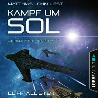 Cliff Allister: Kampf um Sol - Die Hegemonie von Krayt, Teil 2 (Ungekürzt)