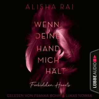 Alisha Rai: Wenn deine Hand mich hält - Forbidden Hearts-Reihe, Teil 2 (Ungekürzt)