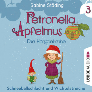Sabine Städing: Petronella Apfelmus - Die Hörspielreihe, Teil 3: Schneeballschlacht und Wichtelstreiche