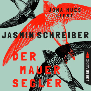 Jasmin Schreiber: Der Mauersegler (Ungekürzt)