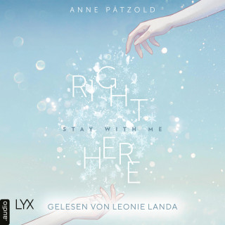 Anne Pätzold: Right Here (Stay With Me) - On Ice-Reihe, Teil 1 (Ungekürzt)