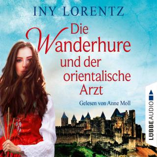 Iny Lorentz: Die Wanderhure und der orientalische Arzt - Die Wanderhure, Band 8 (Gekürzt)