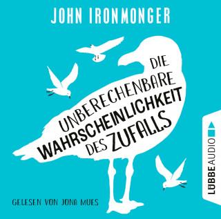 John Ironmonger: Die unberechenbare Wahrscheinlichkeit des Zufalls (Ungekürzt)