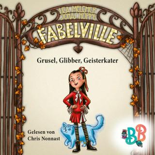 Lea Melcher, Jonas Hoppe: Fabelville - Grusel, Glibber, Geisterkater (Ungekürzt)