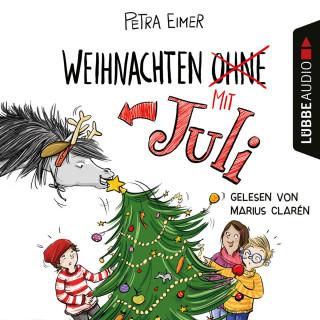 Petra Eimer: Weihnachten mit Juli, Teil: 2 (Ungekürzt)