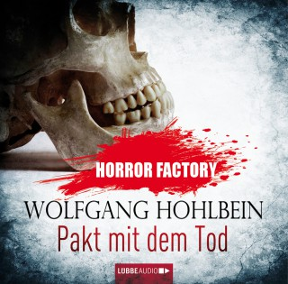 Wolfgang Hohlbein: Pakt mit dem Tod - Horror Factory 1