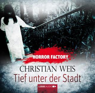 Christian Weis: Tief unter der Stadt - Horror Factory 12