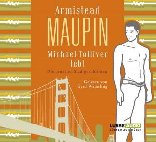 Armistead Maupin: Michael Tolliver lebt - Die neuesten Stadtgeschichten